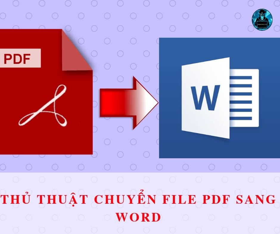4 cách chuyển đổi pdf sang word miễn phí dễ dàng ai cũng làm được.