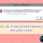 """Hướng dẫn chi tiết sửa lỗi """"VCRUNTIME140.DLL is the missing"""""""