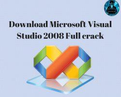 Download Visual Studio 2008 Full crack – Hướng dẫn cài đặt [Link FSHARE]