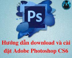 Download phần mềm Photoshop CS6 phiên bản mới nhất[Link FSHARE]