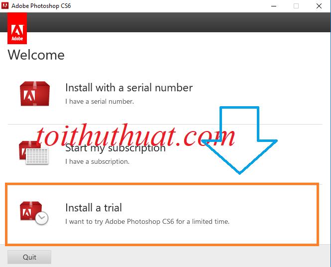 Nhấn chọn install a trial để tiến hành cài đặt pts cs6