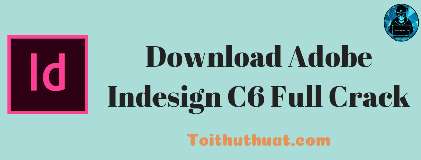 Download phần mềm Indesign CS6 Full Crack cho PC