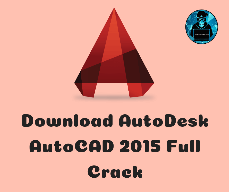 toithuthuat.com/wp-content/uploads/2018/11/Download-AutoDesk-AutoCAD-2015-Full-Crack.png