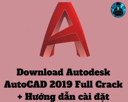 Download Autodesk AutoCAD 2019 full crack (32bit/64bit) + Hướng dẫn cài đặt