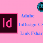 Download Adobe Indesign CS6 Full crack (32bit/64bit) [Link FShare]