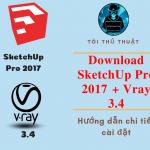 Download SketchUp Pro 2017 full crack + Plugin V-ray 3.4 full crack