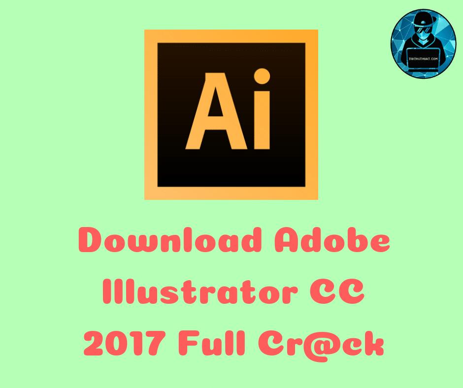 adobe illustrator cc 2017 crack 32 bit free download